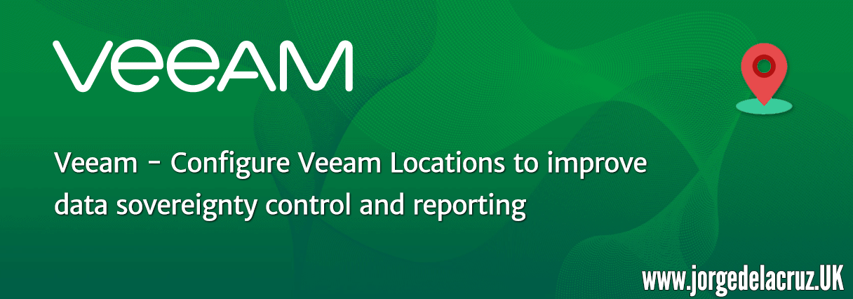 Veeam - Configure Veeam Locations to improve data